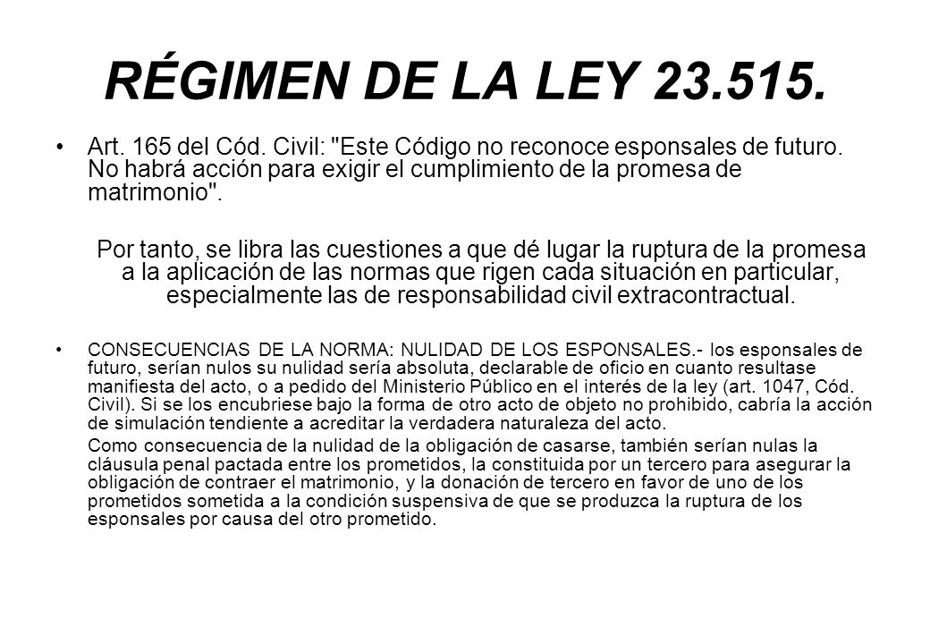 RÉGIMEN DE LA LEY 23.515. Art. 165 del Cód. Civil: