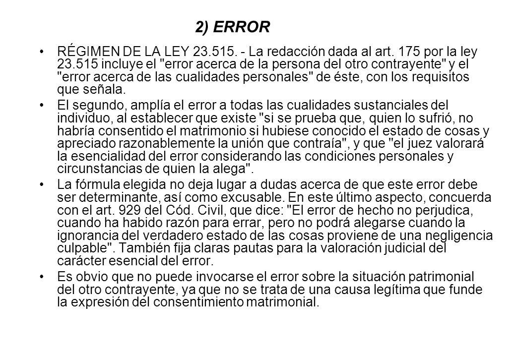2) ERROR RÉGIMEN DE LA LEY 23.515. - La redacción dada al art. 175 por la ley 23.515 incluye el