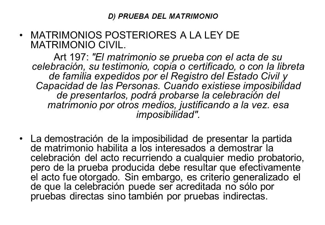 D) PRUEBA DEL MATRIMONIO MATRIMONIOS POSTERIORES A LA LEY DE MATRIMONIO CIVIL. Art 197: