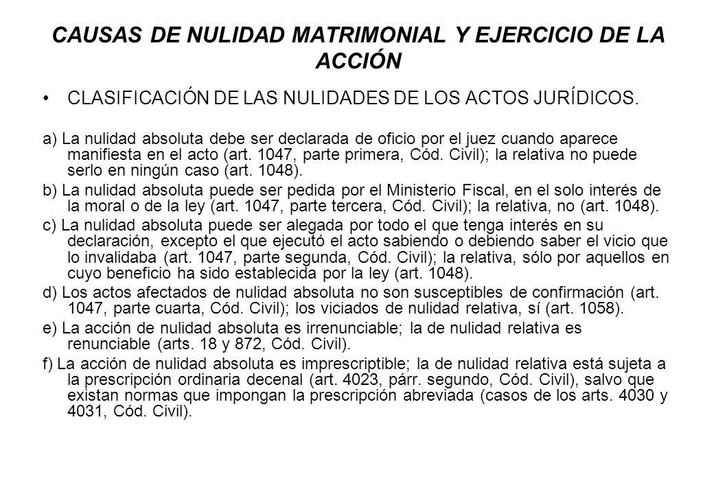 CAUSAS DE NULIDAD MATRIMONIAL Y EJERCICIO DE LA ACCIÓN CLASIFICACIÓN DE LAS NULIDADES DE LOS ACTOS JURÍDICOS. a) La nulidad absoluta debe ser declarad