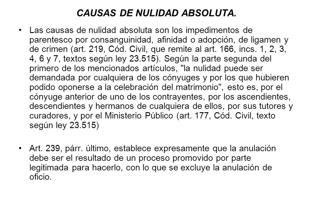 CAUSAS DE NULIDAD ABSOLUTA. Las causas de nulidad absoluta son los impedimentos de parentesco por consanguinidad, afinidad o adopción, de ligamen y de