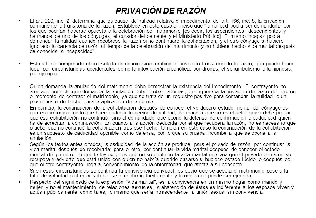 PRIVACIÓN DE RAZÓN El art. 220, inc. 2, determina que es causal de nulidad relativa el impedimento del art. 166, inc. 8, la privación permanente o tra