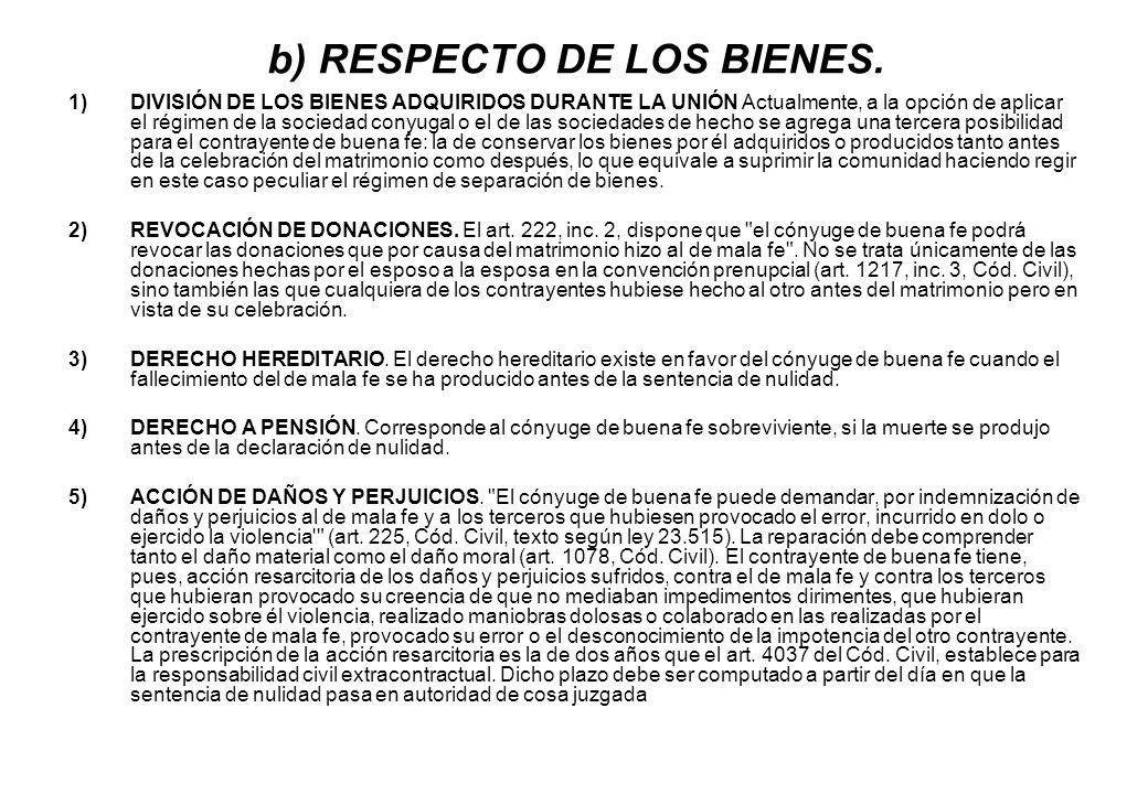 b) RESPECTO DE LOS BIENES. 1)DIVISIÓN DE LOS BIENES ADQUIRIDOS DURANTE LA UNIÓN Actualmente, a la opción de aplicar el régimen de la sociedad conyugal