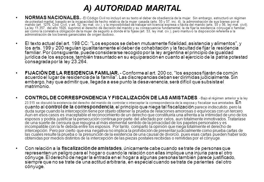 A) AUTORIDAD MARITAL NORMAS NACIONALES. - El Código Civil no incluyó en su texto el deber de obediencia de la mujer. Sin embargo, estructuró un régime