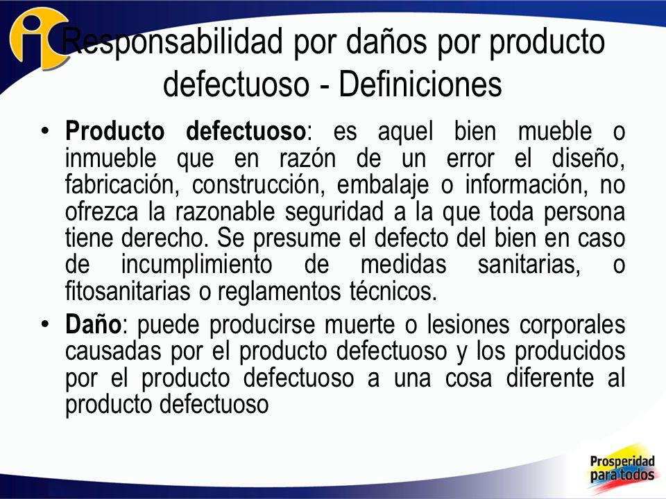 Responsabilidad por daños por producto defectuoso - Definiciones Producto defectuoso : es aquel bien mueble o inmueble que en razón de un error el diseño, fabricación, construcción, embalaje o información, no ofrezca la razonable seguridad a la que toda persona tiene derecho.