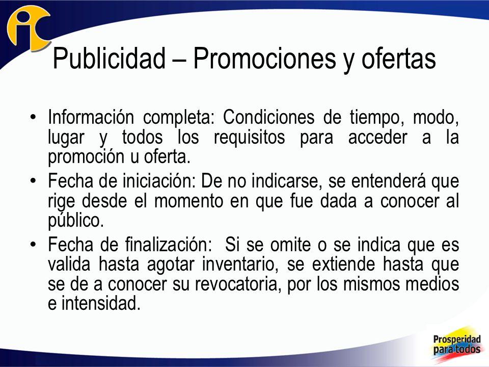 Publicidad – Promociones y ofertas Información completa: Condiciones de tiempo, modo, lugar y todos los requisitos para acceder a la promoción u oferta.