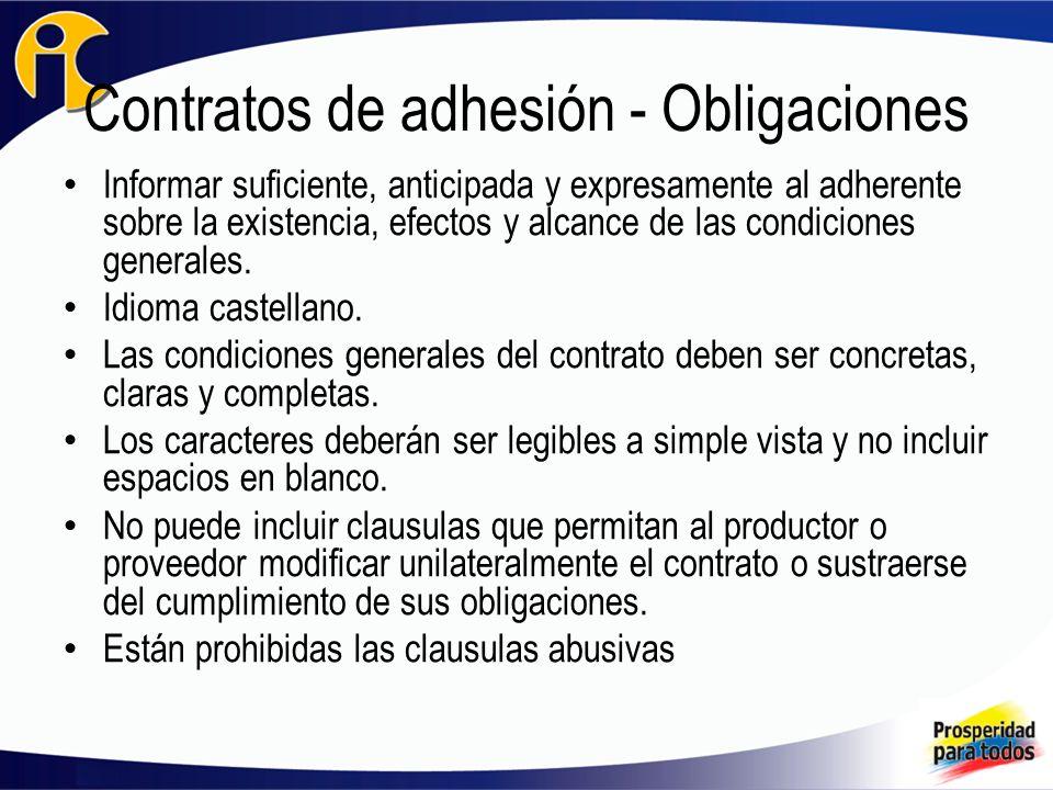 Contratos de adhesión - Obligaciones Informar suficiente, anticipada y expresamente al adherente sobre la existencia, efectos y alcance de las condiciones generales.