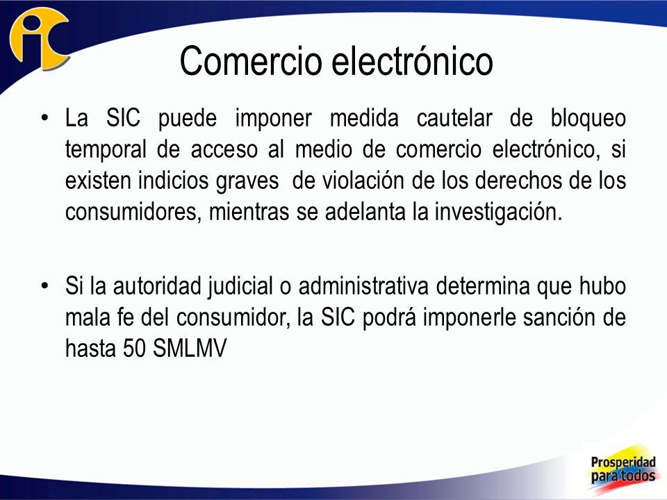 Comercio electrónico La SIC puede imponer medida cautelar de bloqueo temporal de acceso al medio de comercio electrónico, si existen indicios graves de violación de los derechos de los consumidores, mientras se adelanta la investigación.