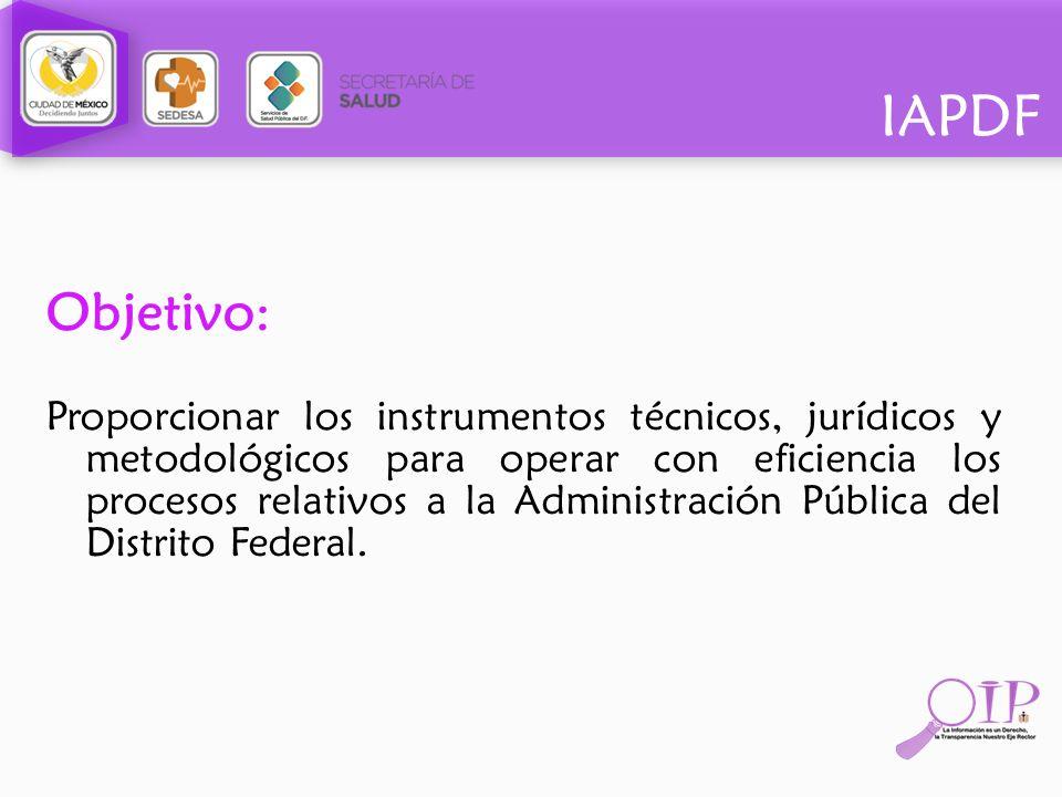 Objetivo: Proporcionar los instrumentos técnicos, jurídicos y metodológicos para operar con eficiencia los procesos relativos a la Administración Públ
