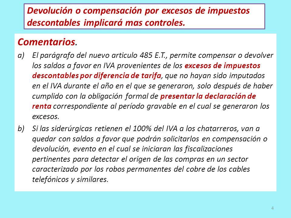 Devolución o compensación por excesos de impuestos descontables implicará mas controles. Comentarios. a)El parágrafo del nuevo articulo 485 E.T., perm