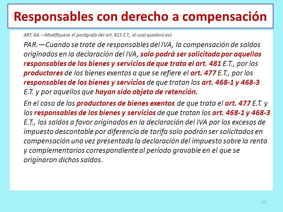 Responsables con derecho a compensación ART. 64.Modifíquese el parágrafo del art. 815 E.T., el cual quedará así: PAR.Cuando se trate de responsables d