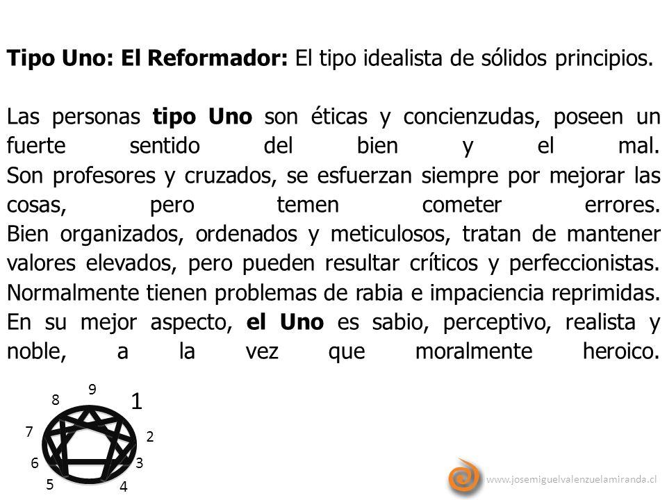 9 1 2 3 4 5 6 7 8 Tipo Uno: El Reformador: El tipo idealista de sólidos principios. Las personas tipo Uno son éticas y concienzudas, poseen un fuerte