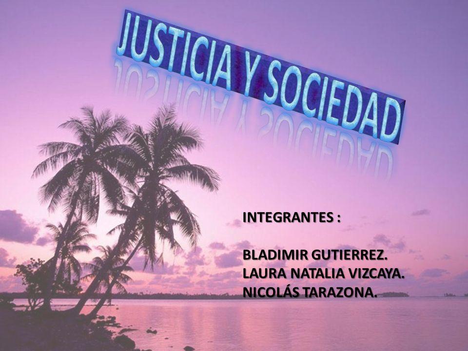 INTEGRANTES : BLADIMIR GUTIERREZ. LAURA NATALIA VIZCAYA. NICOLÁS TARAZONA.