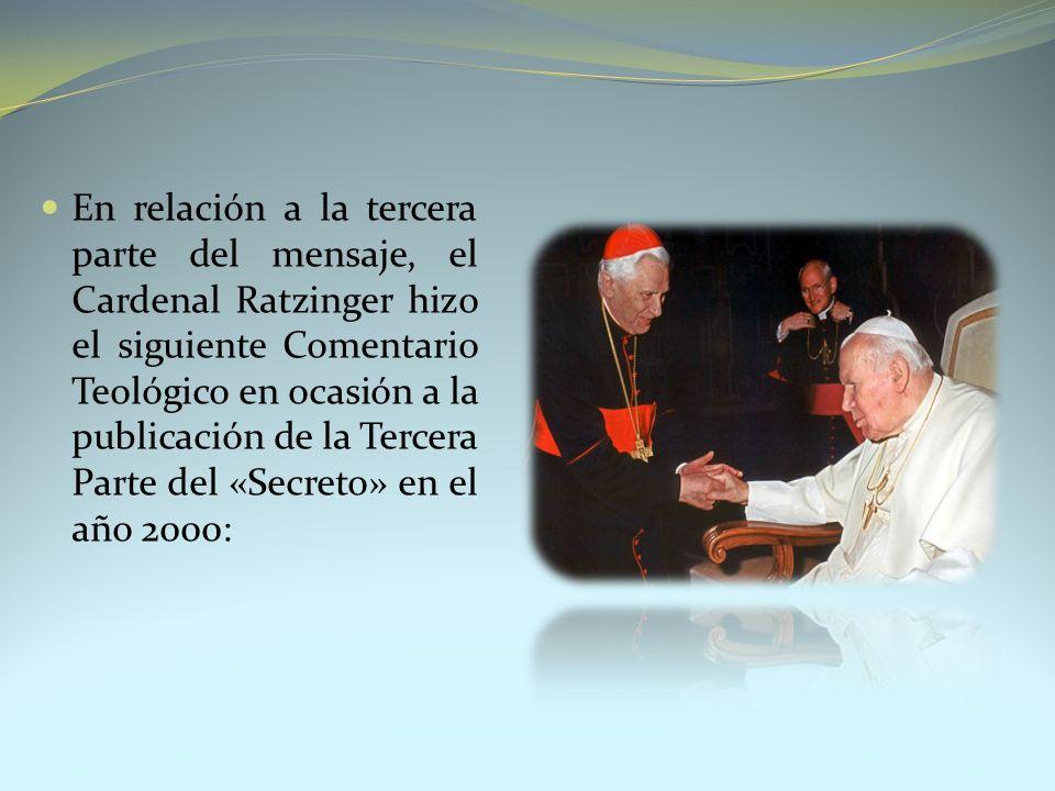 En relación a la tercera parte del mensaje, el Cardenal Ratzinger hizo el siguiente Comentario Teológico en ocasión a la publicación de la Tercera Par