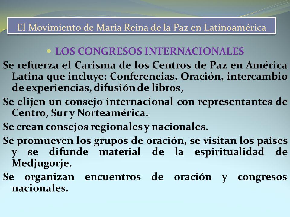 El Movimiento de María Reina de la Paz en Latinoamérica LOS CONGRESOS INTERNACIONALES Se refuerza el Carisma de los Centros de Paz en América Latina q