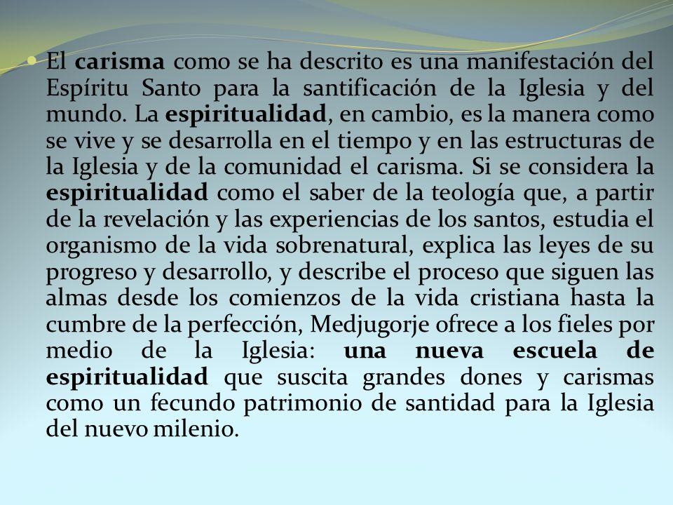 El carisma como se ha descrito es una manifestación del Espíritu Santo para la santificación de la Iglesia y del mundo. La espiritualidad, en cambio,