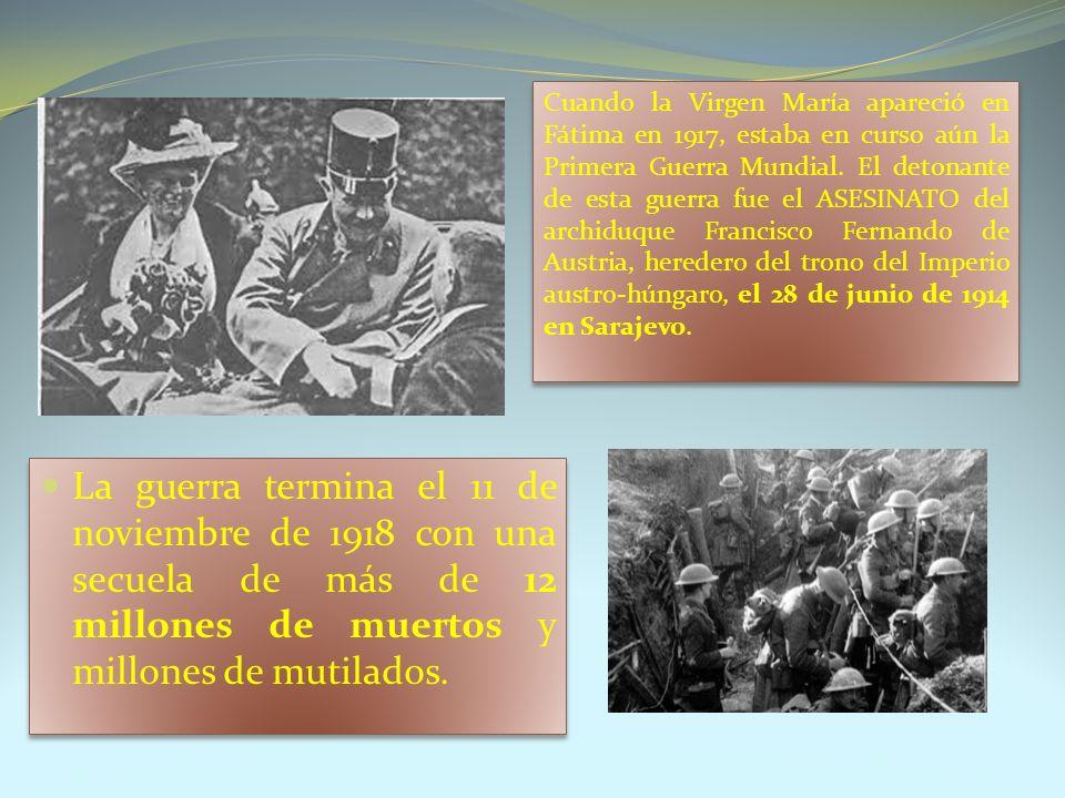 La guerra termina el 11 de noviembre de 1918 con una secuela de más de 12 millones de muertos y millones de mutilados. Cuando la Virgen María apareció