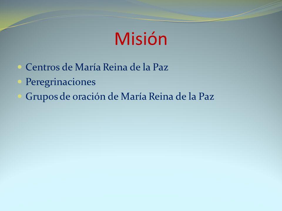 Misión Centros de María Reina de la Paz Peregrinaciones Grupos de oración de María Reina de la Paz