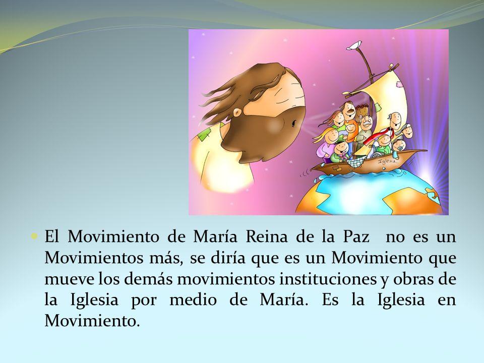 El Movimiento de María Reina de la Paz no es un Movimientos más, se diría que es un Movimiento que mueve los demás movimientos instituciones y obras d