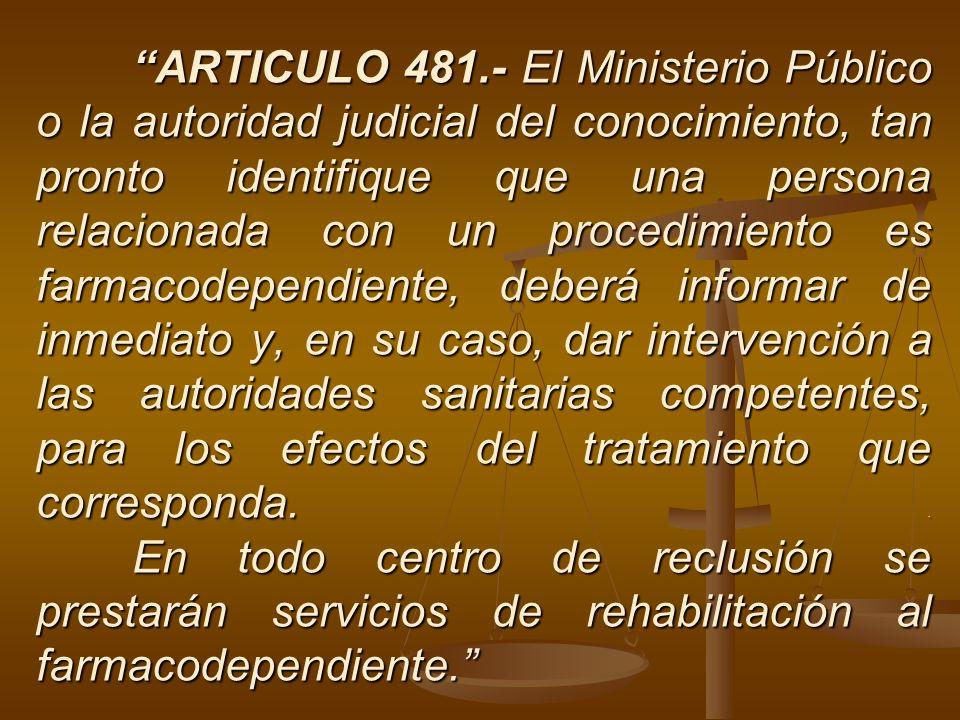 ARTICULO 481.- El Ministerio Público o la autoridad judicial del conocimiento, tan pronto identifique que una persona relacionada con un procedimiento