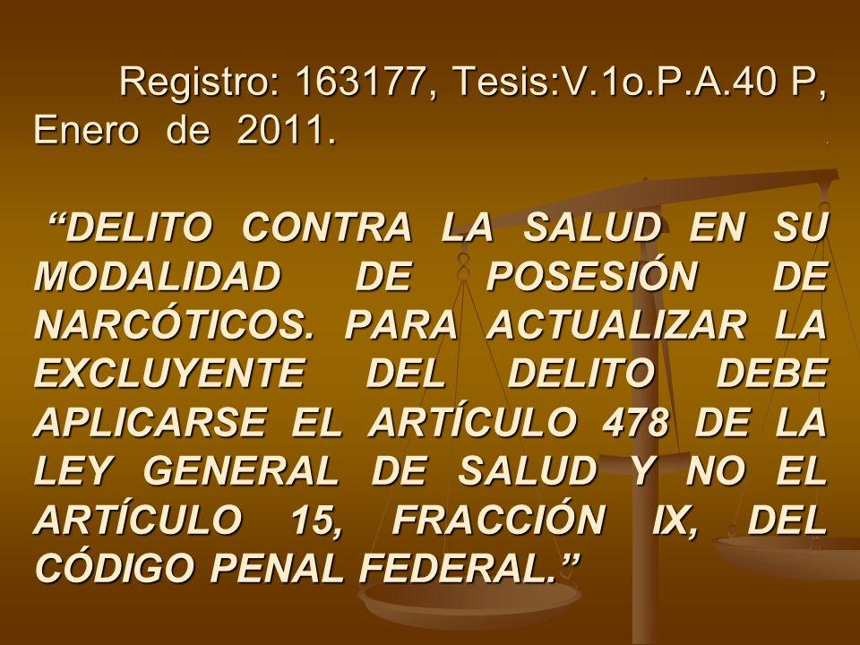 Registro: 163177, Tesis:V.1o.P.A.40 P, Enero de 2011.. DELITO CONTRA LA SALUD EN SU MODALIDAD DE POSESIÓN DE NARCÓTICOS. PARA ACTUALIZAR LA EXCLUYENTE