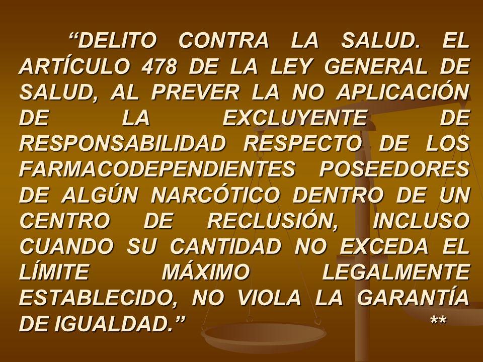 DELITO CONTRA LA SALUD. EL ARTÍCULO 478 DE LA LEY GENERAL DE SALUD, AL PREVER LA NO APLICACIÓN DE LA EXCLUYENTE DE RESPONSABILIDAD RESPECTO DE LOS FAR