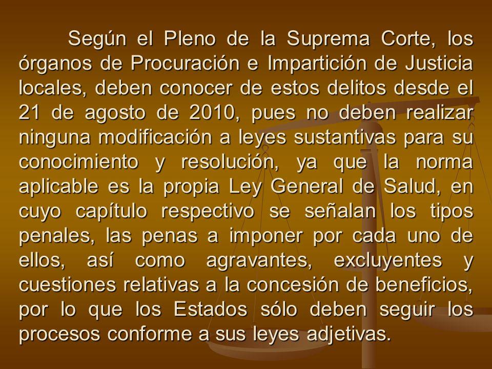 Según el Pleno de la Suprema Corte, los órganos de Procuración e Impartición de Justicia locales, deben conocer de estos delitos desde el 21 de agosto