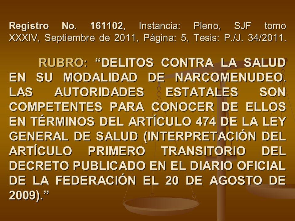 Registro No. 161102, Instancia: Pleno, SJF tomo XXXIV, Septiembre de 2011, Página: 5, Tesis: P./J. 34/2011. RUBRO: DELITOS CONTRA LA SALUD EN SU MODAL