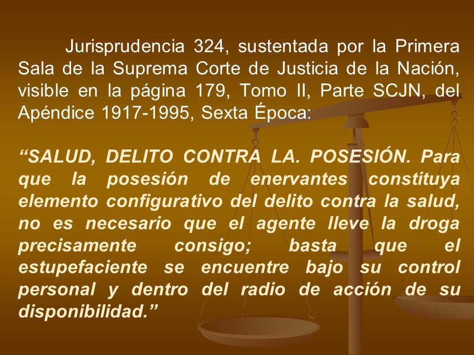 Jurisprudencia 324, sustentada por la Primera Sala de la Suprema Corte de Justicia de la Nación, visible en la página 179, Tomo II, Parte SCJN, del Ap
