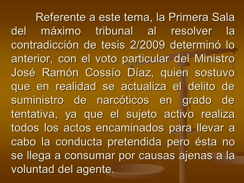 Referente a este tema, la Primera Sala del máximo tribunal al resolver la contradicción de tesis 2/2009 determinó lo anterior, con el voto particular