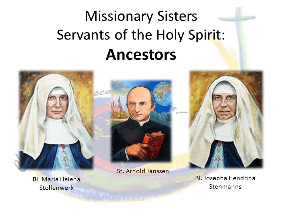 Missionary Sisters Servants of the Holy Spirit: Ancestors Bl.