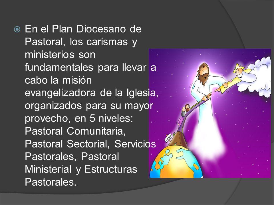 En el Plan Diocesano de Pastoral, los carismas y ministerios son fundamentales para llevar a cabo la misión evangelizadora de la Iglesia, organizados