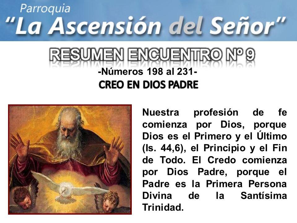 -Números 198 al 231- Nuestra profesión de fe comienza por Dios, porque Dios es el Primero y el Último (Is.