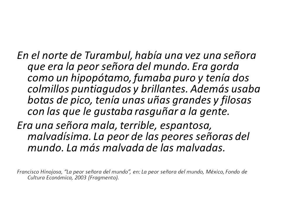 En el norte de Turambul, había una vez una señora que era la peor señora del mundo.