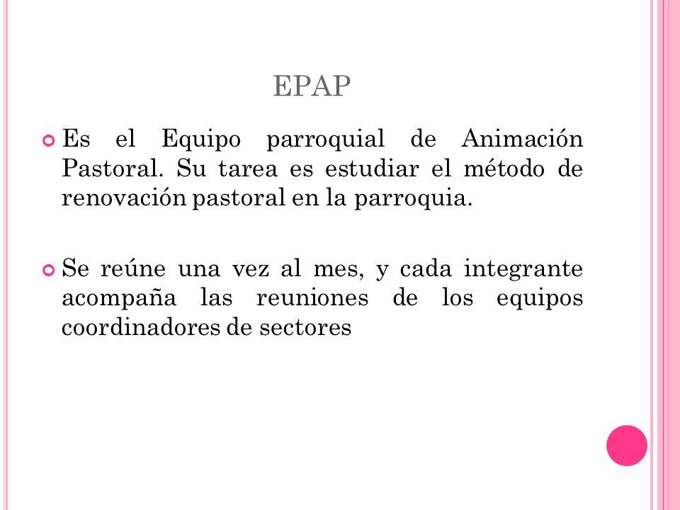 EPAP Es el Equipo parroquial de Animación Pastoral.