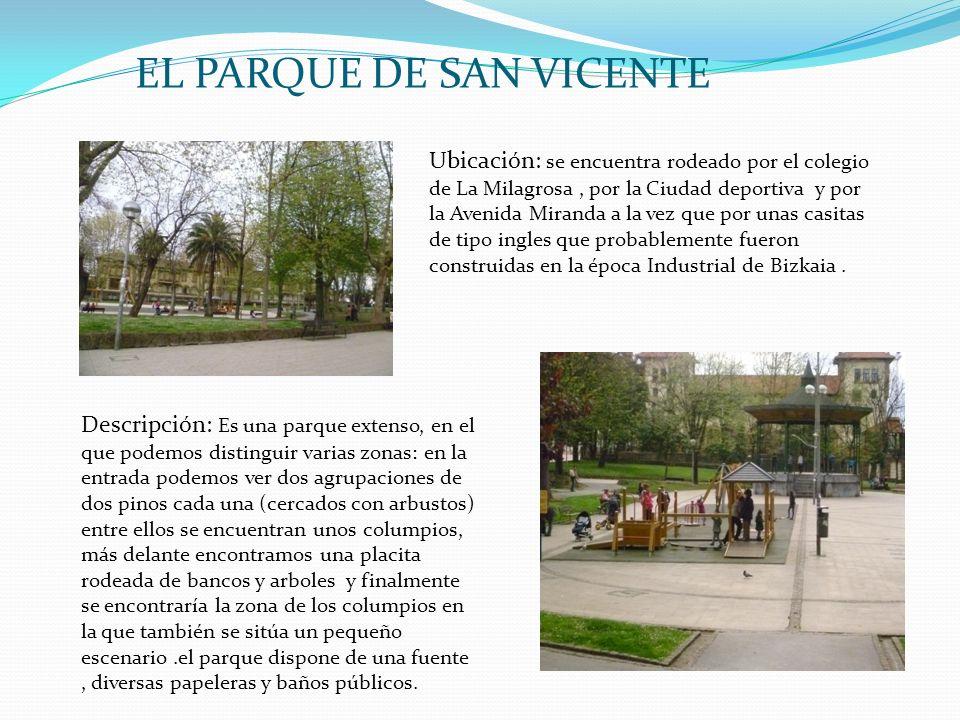 EL PARQUE DE SAN VICENTE Ubicación: se encuentra rodeado por el colegio de La Milagrosa, por la Ciudad deportiva y por la Avenida Miranda a la vez que