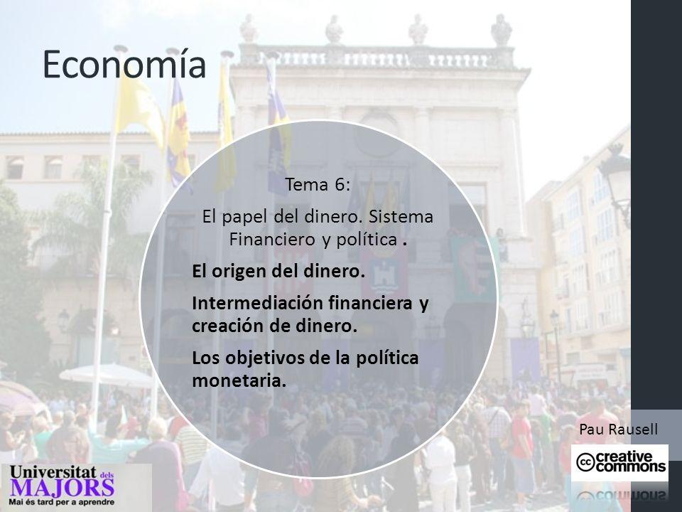 Economía Tema 6: El papel del dinero.Sistema Financiero y política.