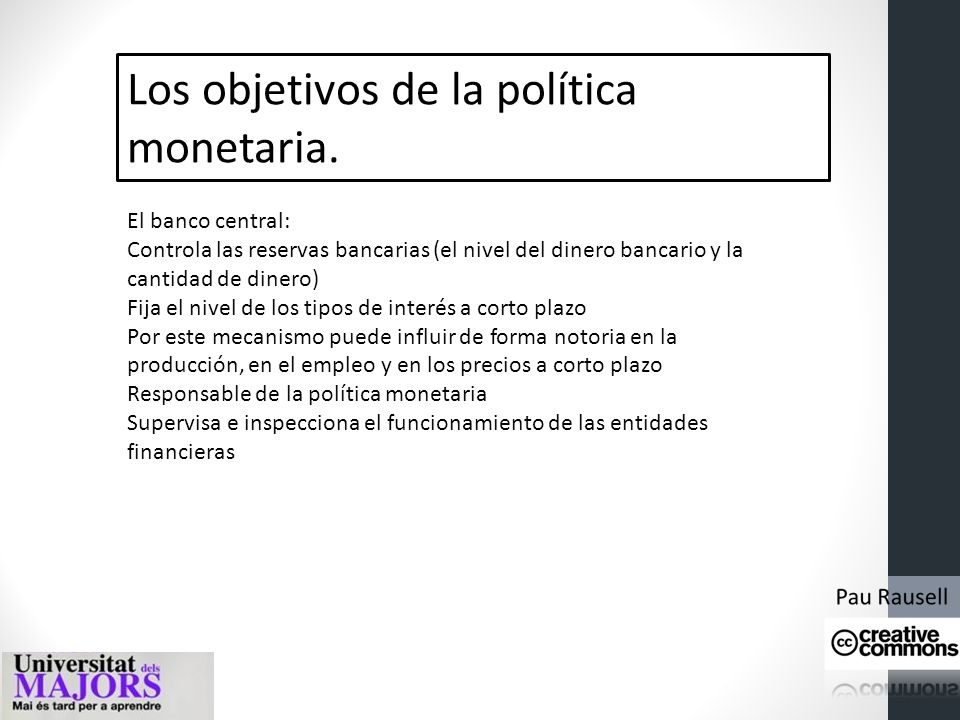 Intermediación financiera y creación de dinero. ¿Cómo el banco central influye sobre la oferta monetaria? Creación de dinero legal: Creación de dinero