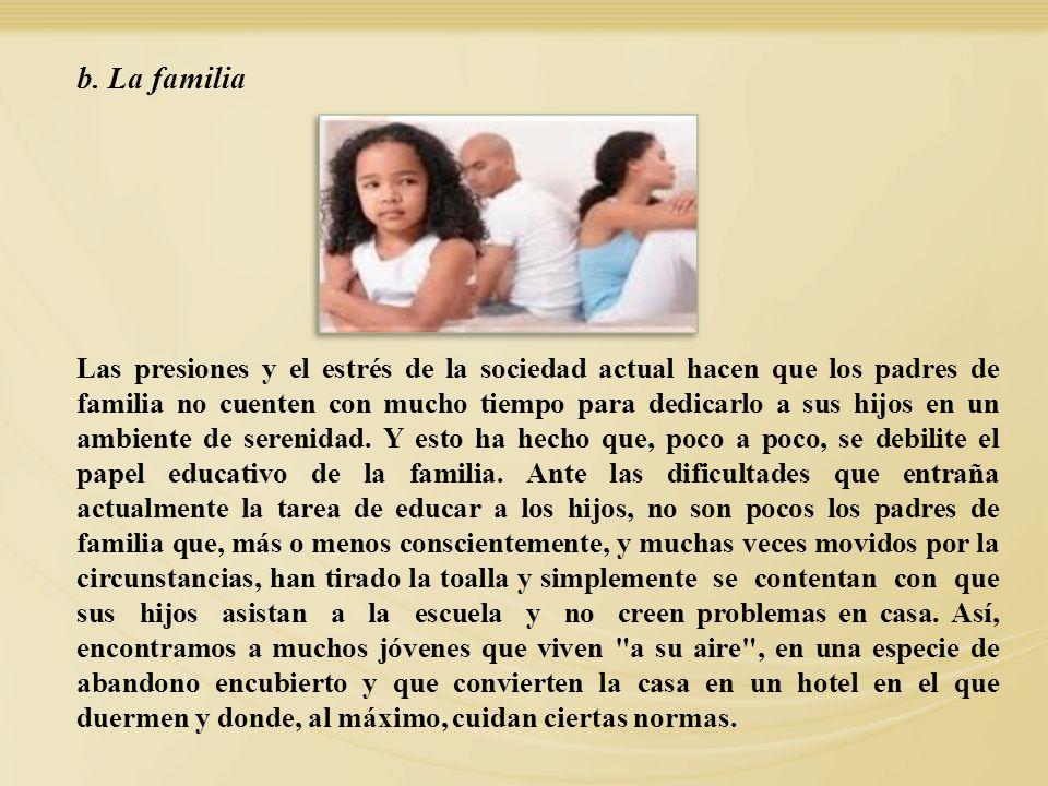 Las presiones y el estrés de la sociedad actual hacen que los padres de familia no cuenten con mucho tiempo para dedicarlo a sus hijos en un ambiente