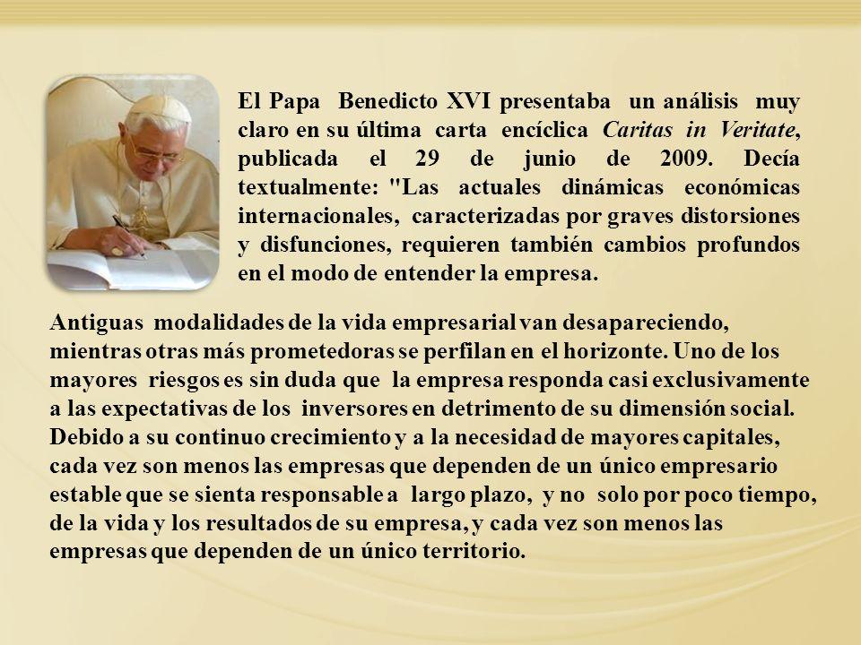 El Papa Benedicto XVI presentaba un análisis muy claro en su última carta encíclica Caritas in Veritate, publicada el 29 de junio de 2009. Decía textu