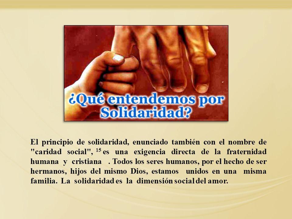 El principio de solidaridad, enunciado también con el nombre de