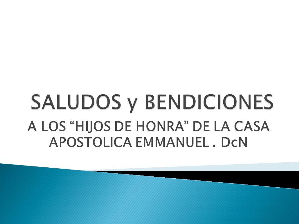 A LOS HIJOS DE HONRA DE LA CASA APOSTOLICA EMMANUEL. DcN