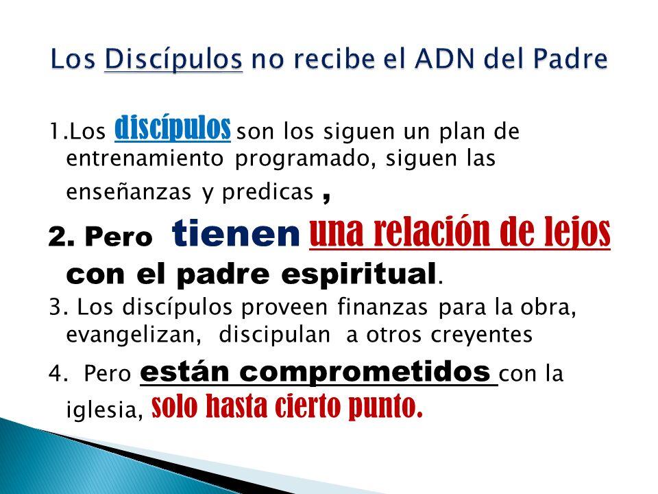 1.Los discípulos son los siguen un plan de entrenamiento programado, siguen las enseñanzas y predicas, 2. Pero tienen una relación de lejos con el pad