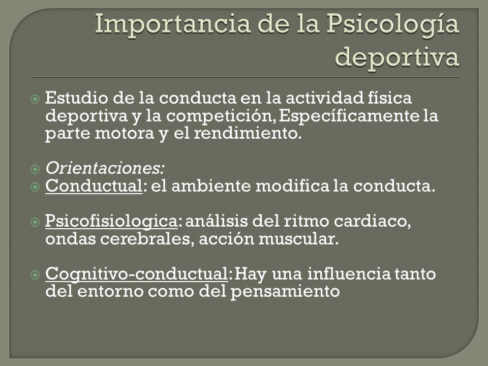 Estudio de la conducta en la actividad física deportiva y la competición, Específicamente la parte motora y el rendimiento.