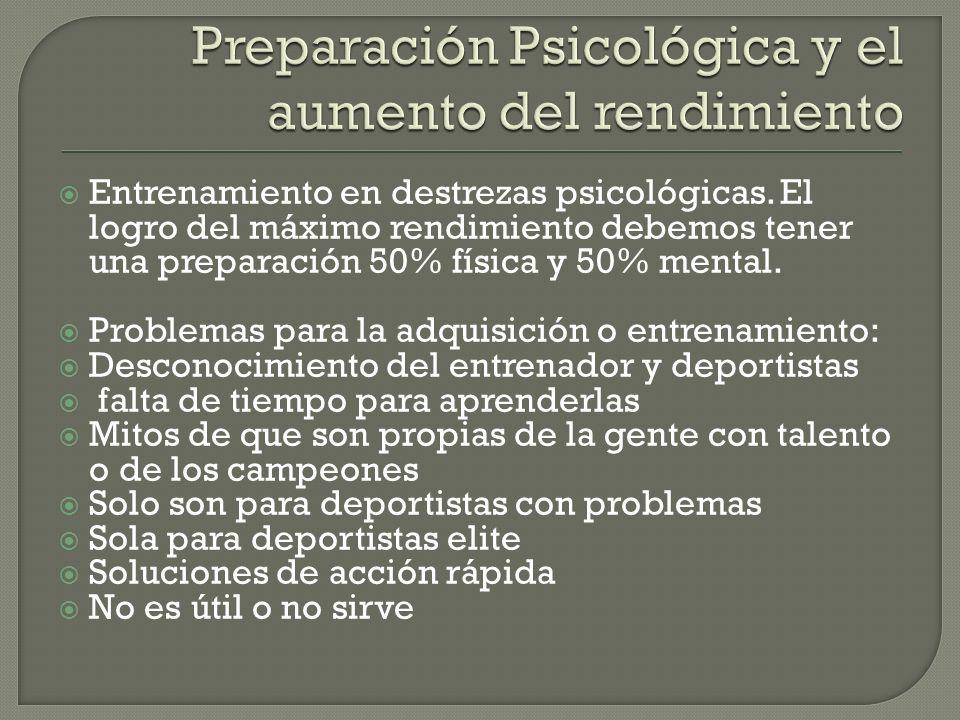 Entrenamiento en destrezas psicológicas.