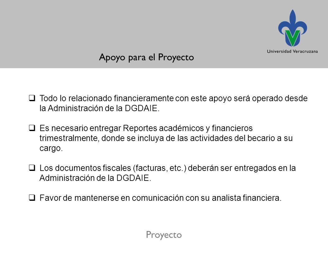 Proyecto Todo lo relacionado financieramente con este apoyo será operado desde la Administración de la DGDAIE.