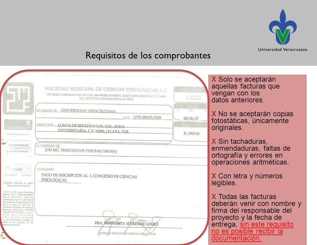 Requisitos de los comprobantes X Solo se aceptarán aquellas facturas que vengan con los datos anteriores.