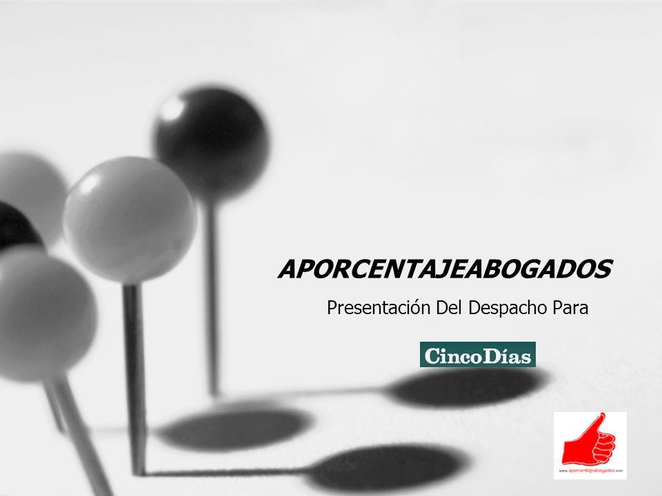 APORCENTAJEABOGADOS Presentación Del Despacho Para
