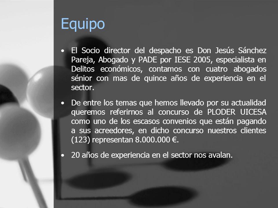 Equipo El Socio director del despacho es Don Jesús Sánchez Pareja, Abogado y PADE por IESE 2005, especialista en Delitos económicos, contamos con cuatro abogados sénior con mas de quince años de experiencia en el sector.