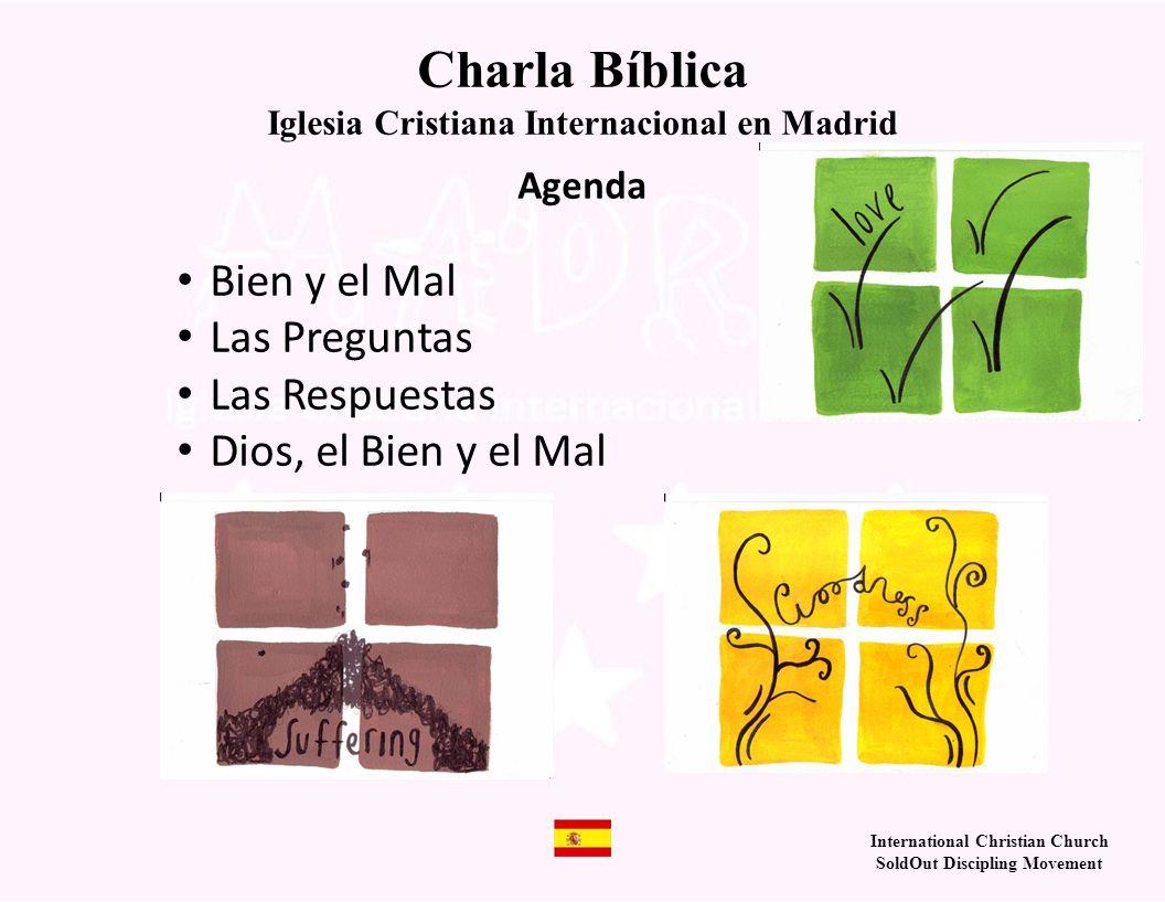 International Christian Church SoldOut Discipling Movement Agenda Bien y el Mal Las Preguntas Las Respuestas Dios, el Bien y el Mal Charla Bíblica Iglesia Cristiana Internacional en Madrid